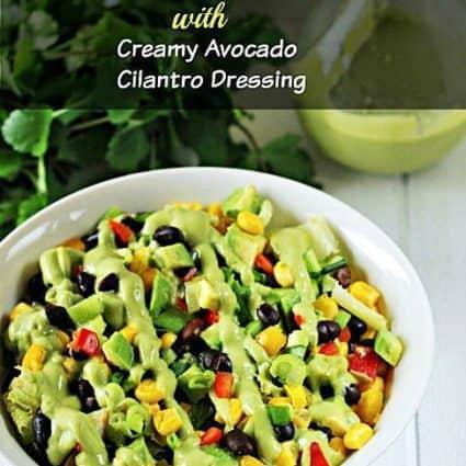 Black Bean Salad with Creamy Avocado Cilantro Dressing