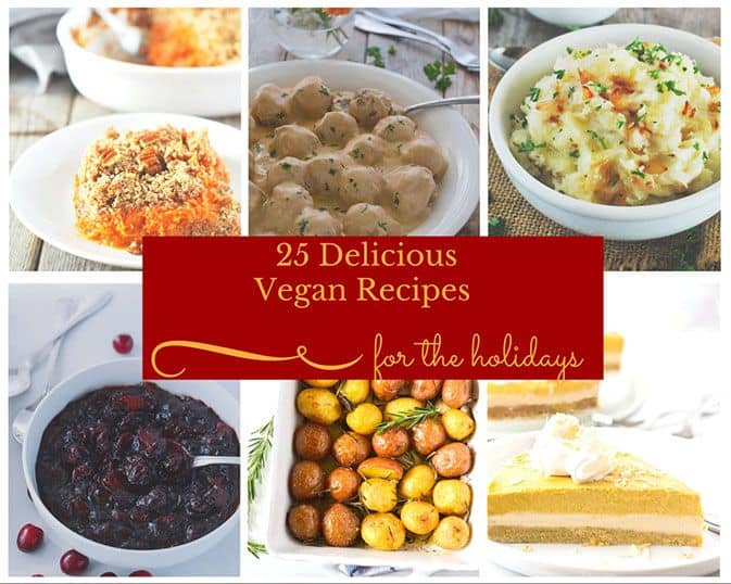 25 Delicious VeganRecipes For The Holiday Recipes