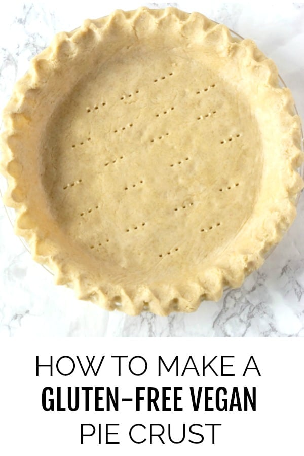 How To Make Gluten-Free Vegan Pie Crust