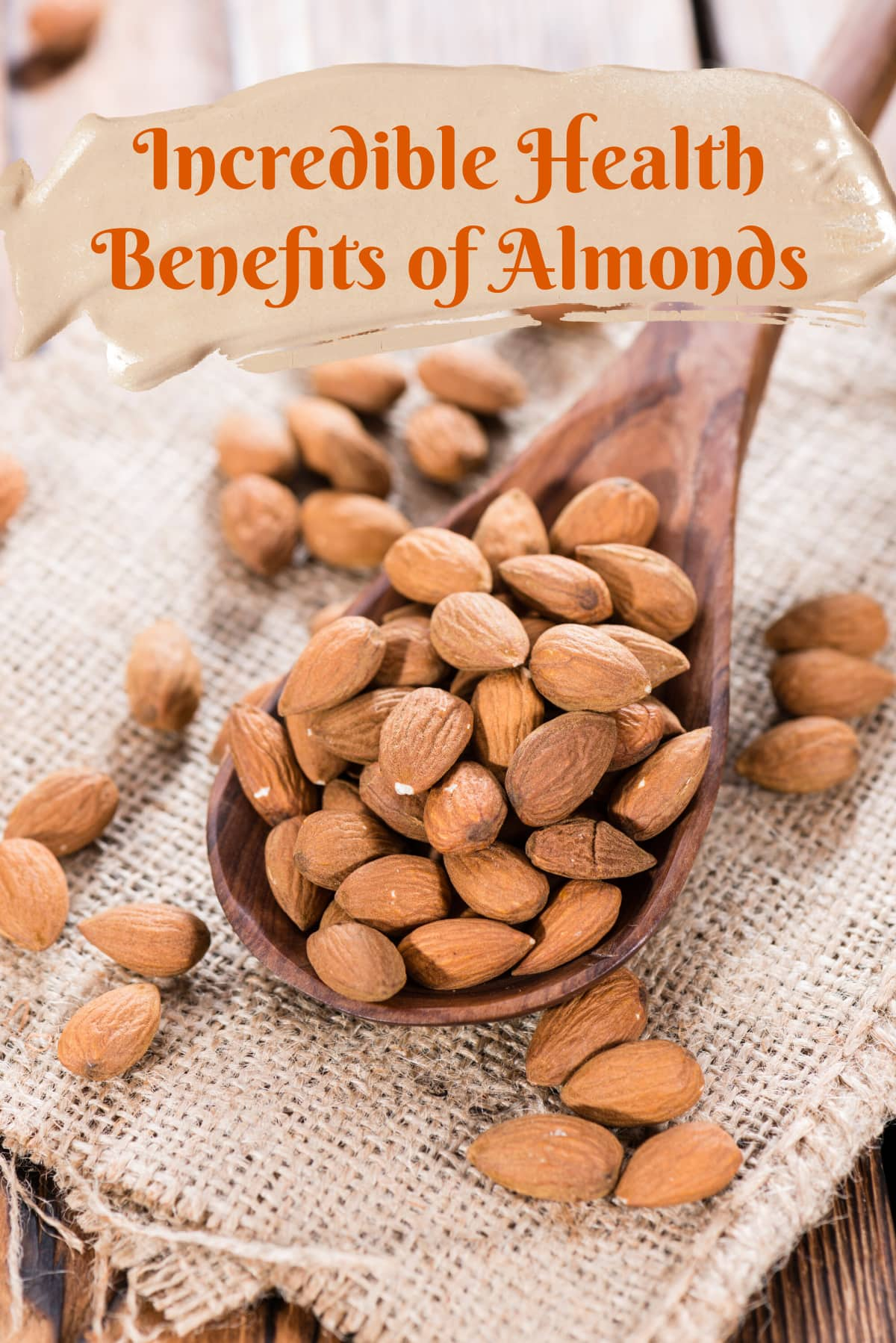 Incredible Health Benefits of Almonds