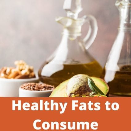 Healthy Fats to Consume
