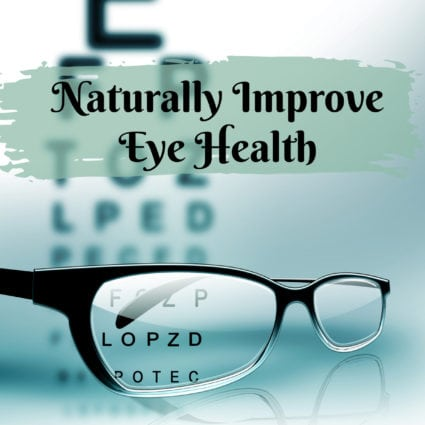Ways to Improve Vision Health Naturally