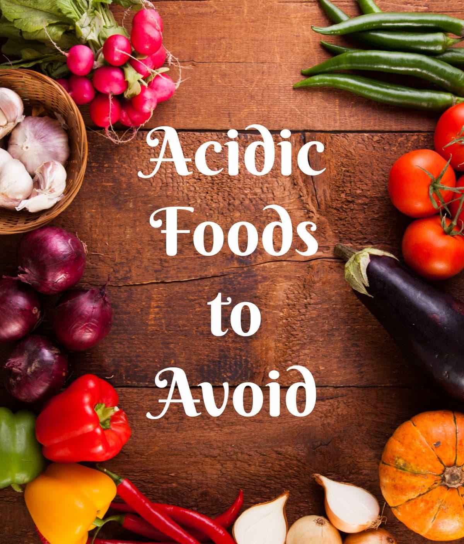 Acidic Foods to Avoid