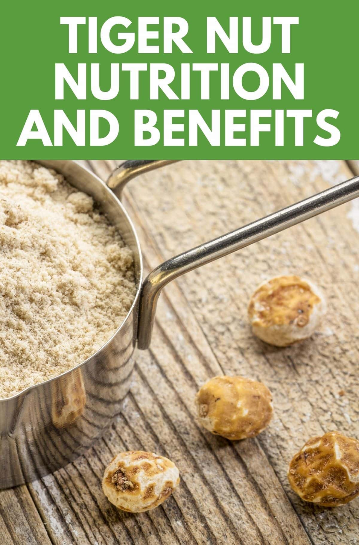 Tiger Nut Nutrition and Benefits