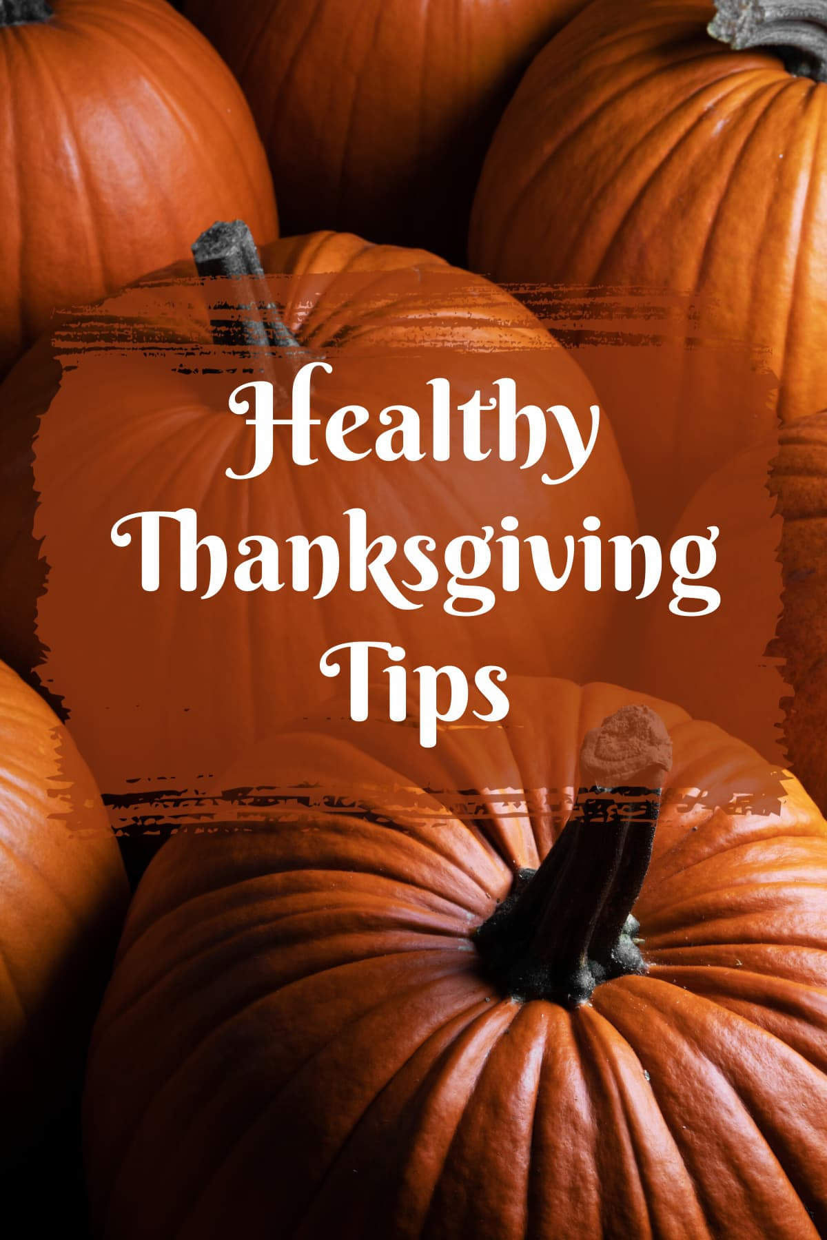 8 Healthy Thanksgiving Tips Today!